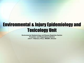 Environmental & Injury Epidemiology and Toxicology Unit