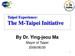 By Dr. Ying-jeou Ma Mayor of Taipei 2006/06/30
