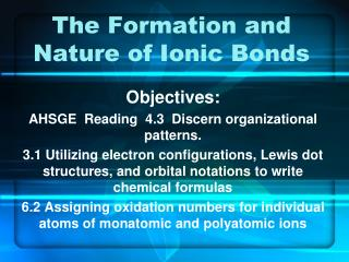 The Formation and Nature of Ionic Bonds