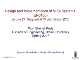 Design and Implementation of VLSI Systems (EN0160) Lecture 24: Sequential Circuit Design (2/3)
