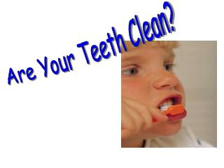 Are Your Teeth Clean?