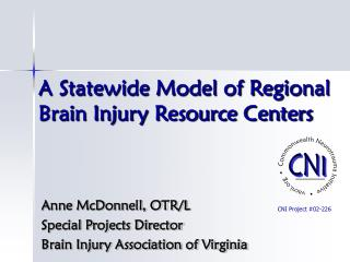 A Statewide Model of Regional Brain Injury Resource Centers ...