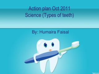 Action plan  Oct  2011 Science  (Types of teeth)