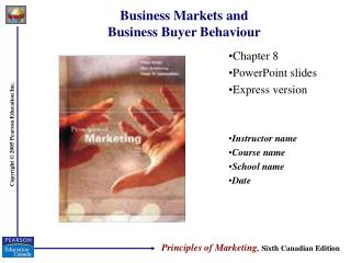 Business Markets and  Business Buyer Behaviour