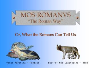 Or, What  the  Romans  Can Tell Us