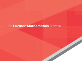THE FURTHER MATHEMATICS NETWORK