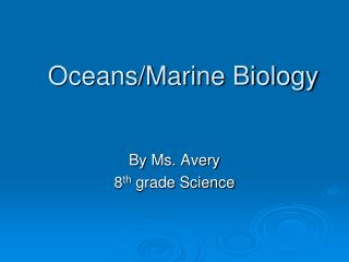 Oceans/Marine Biology