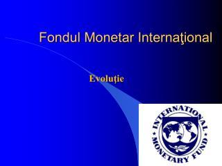 Fondul Monetar Internaţional