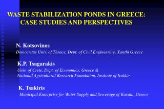 WASTE STABILIZATION PONDS IN GREECE: CASE STUDIES AND PERSPECTIVES