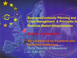 Business Continuity Planning and     Crisis Management  & Principles for        Financial Market Infrastructures