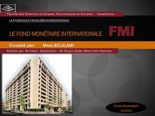Gouvernance Financière internationale le Fond monétaire internationale      FMI