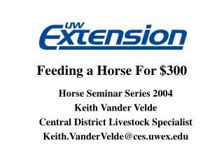 Feeding a Horse For $300