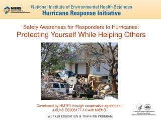 Safety Awareness for Responders to Hurricanes: Protecting Yourself While Helping Others