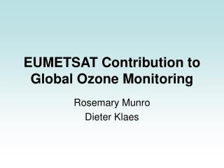 EUMETSAT Contribution to Global Ozone Monitoring