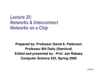 Lecture 25:  Networks & Interconnect Networks on a Chip