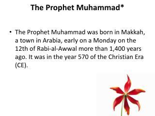 The Prophet Muhammad*