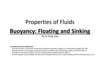 Properties of Fluids  Buoyancy: Floating and Sinking SCI 8: Fluids Unit