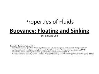 Properties of Fluids  Buoyancy: Floating and Sinking SCI 8: Fluids Unit