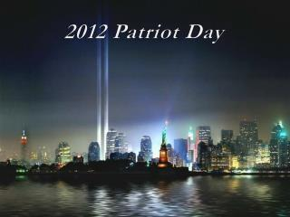 2012  Patriot Day