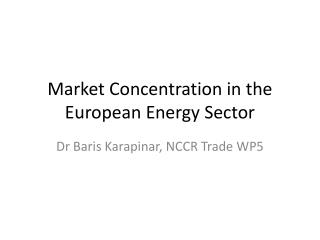 Market Concentration in the European Energy  S ector