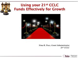 Using your 21 st  CCLC Funds Effectively for Growth