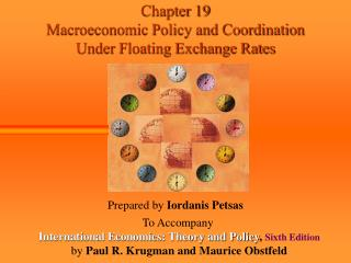 Chapter 19 Macroeconomic Policy and Coordination  Under Floating Exchange Rates