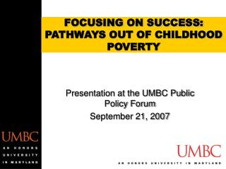 FOCUSING ON SUCCESS: PATHWAYS OUT OF CHILDHOOD POVERTY