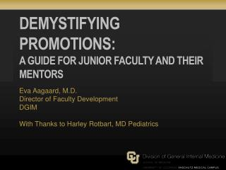 DEMYSTIFYING PROMOTIONS: A Guide for Junior Faculty and Their Mentors