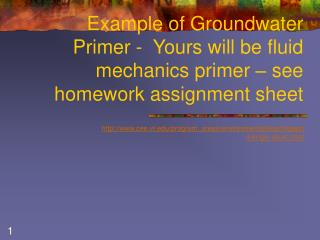 Example of Groundwater Primer -  Yours will be fluid mechanics primer – see homework assignment sheet