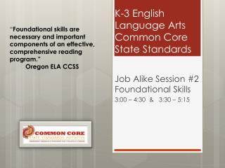 K-3 English  L anguage  A rts  Common Core State  S tandards