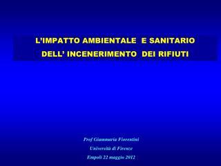 L'IMPATTO AMBIENTALE  E SANITARIO DELL' INCENERIMENTO  DEI RIFIUTI