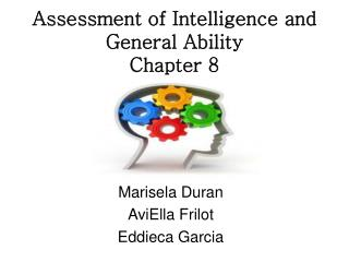 Assessment of Intelligence and General Ability  Chapter 8
