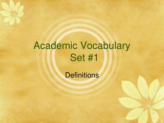Academic Vocabulary  Set #1