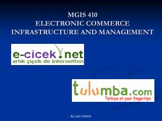 MGIS 410 ELECTRONIC COMMERCE INFRASTRUCTURE AND MANAGEMENT