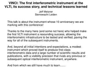 VINCI: The first interferometric instrument at the VLTI, its success story, and technical lessons learned Jeff Meisner