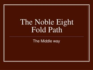 The Noble Eight Fold Path
