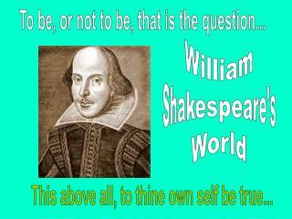 William Shakespeare's World