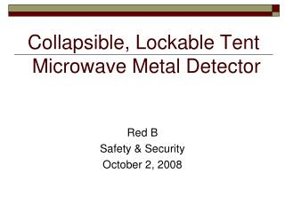 Collapsible, Lockable Tent  Microwave Metal Detector