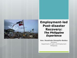 Employment-led  Post-disaster Recovery:  The Philippine Experience