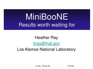 MiniBooNE Results worth waiting for
