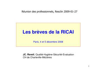 Réunion des professionnels, Resclin 2009-01-27