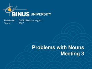 Problems with Nouns Meeting 3