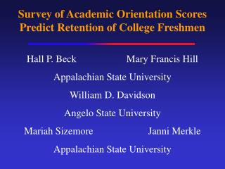 Survey of Academic Orientation Scores Predict Retention of College Freshmen