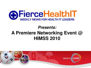 Presents: A Premiere Networking Event @ HIMSS 2010