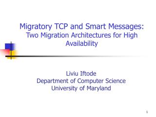 Migratory TCP and Smart Messages: Two Migration Architectures for High Availability