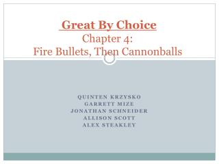 Great By Choice  Chapter 4: Fire Bullets, Then Cannonballs