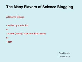 The Many Flavors of Science Blogging