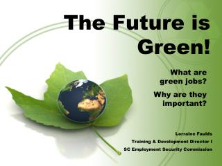 The Future is Green!