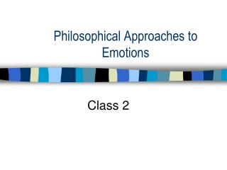 Philosophical Approaches to Emotions