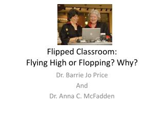 Flipped Classroom:  Flying High or Flopping? Why?